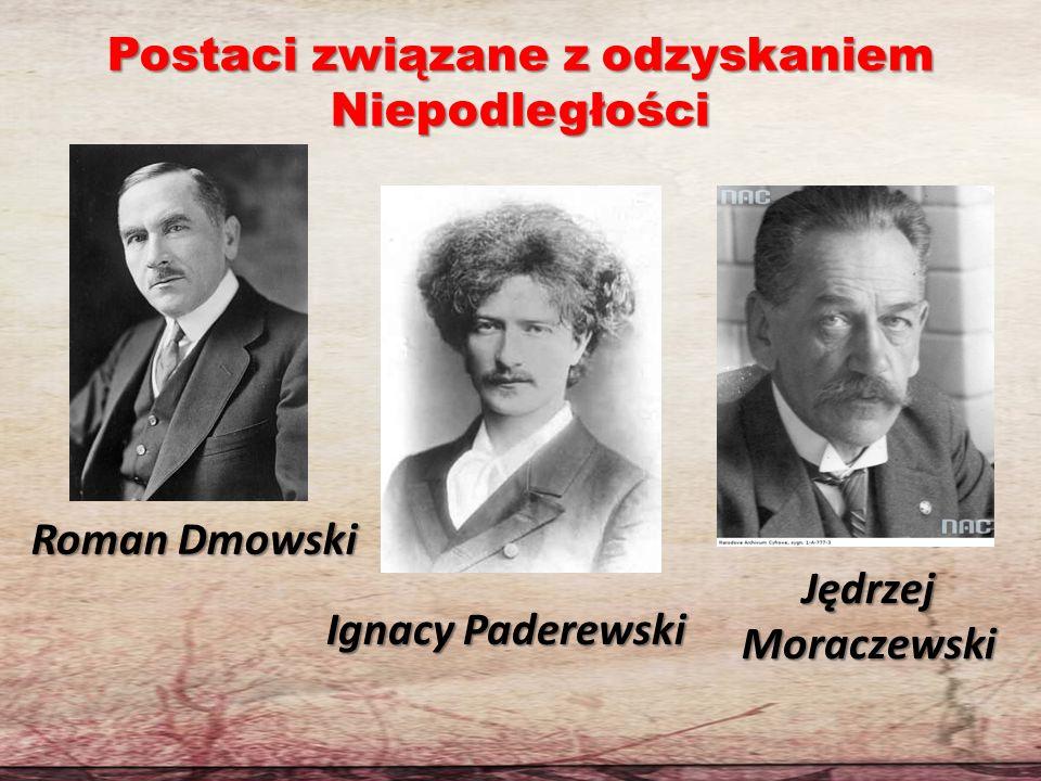 RomanDmowski Roman Dmowski Jędrzej Moraczewski IgnacyPaderewski Ignacy Paderewski Postaci związane z odzyskaniem Niepodległości