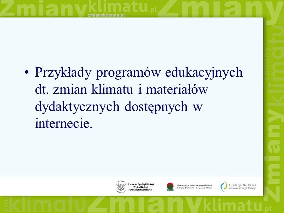 Przykłady programów edukacyjnych dt. zmian klimatu i materiałów dydaktycznych dostępnych w internecie.