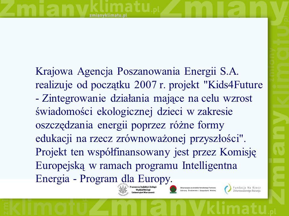 Krajowa Agencja Poszanowania Energii S.A. realizuje od początku 2007 r. projekt