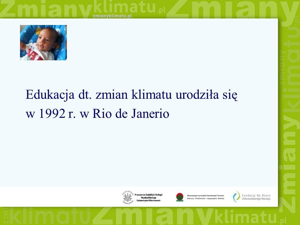 Konferencja ONZ Środowisko i Rozwój w Rio de Janeiro w 1992 zainicjowała rozwój edukacji dla zrównoważonego rozwoju kładącej nacisk na konieczność zmian systemowych - wykraczających poza działania indywidualne i harmonizujących rozwój społeczny i ekonomiczny z możliwościami środowiska.