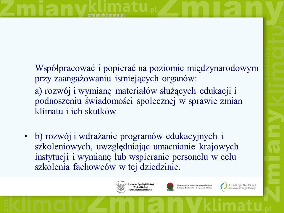 Współpracować i popierać na poziomie międzynarodowym przy zaangażowaniu istniejących organów: a) rozwój i wymianę materiałów służących edukacji i podn