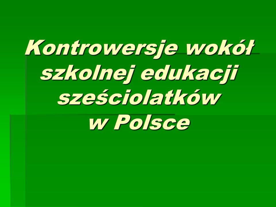 Kontrowersje wokół szkolnej edukacji sześciolatków w Polsce