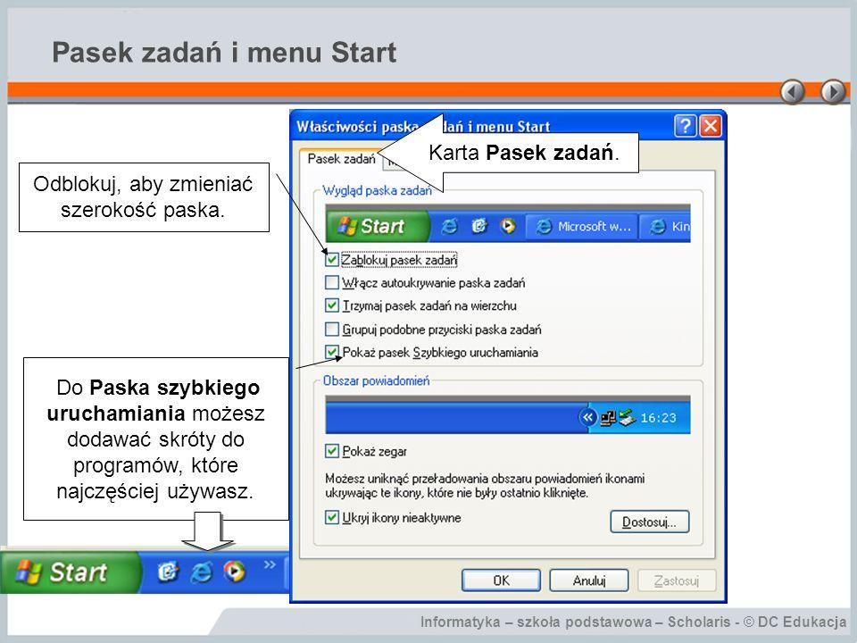 Informatyka – szkoła podstawowa – Scholaris - © DC Edukacja Pasek zadań i menu Start Odblokuj, aby zmieniać szerokość paska.