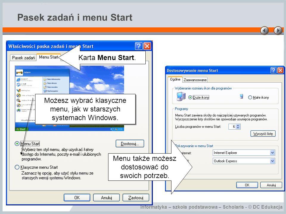 Informatyka – szkoła podstawowa – Scholaris - © DC Edukacja Pasek zadań i menu Start Karta Menu Start.