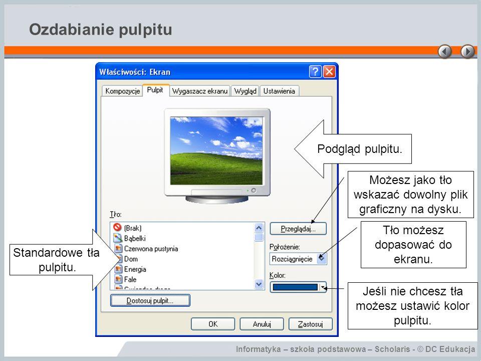 Informatyka – szkoła podstawowa – Scholaris - © DC Edukacja Ozdabianie pulpitu Podgląd pulpitu.