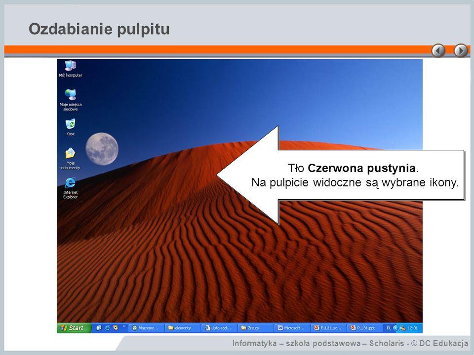 Informatyka – szkoła podstawowa – Scholaris - © DC Edukacja Ozdabianie pulpitu Tło Czerwona pustynia.
