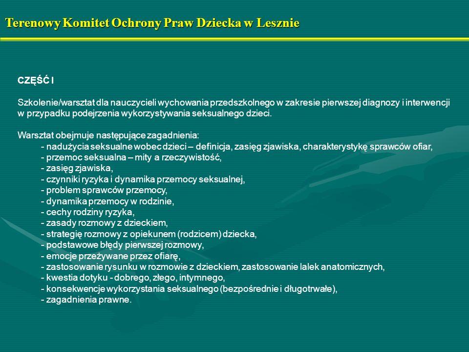 Terenowy Komitet Ochrony Praw Dziecka w Lesznie CZĘŚĆ I Szkolenie/warsztat dla nauczycieli wychowania przedszkolnego w zakresie pierwszej diagnozy i i