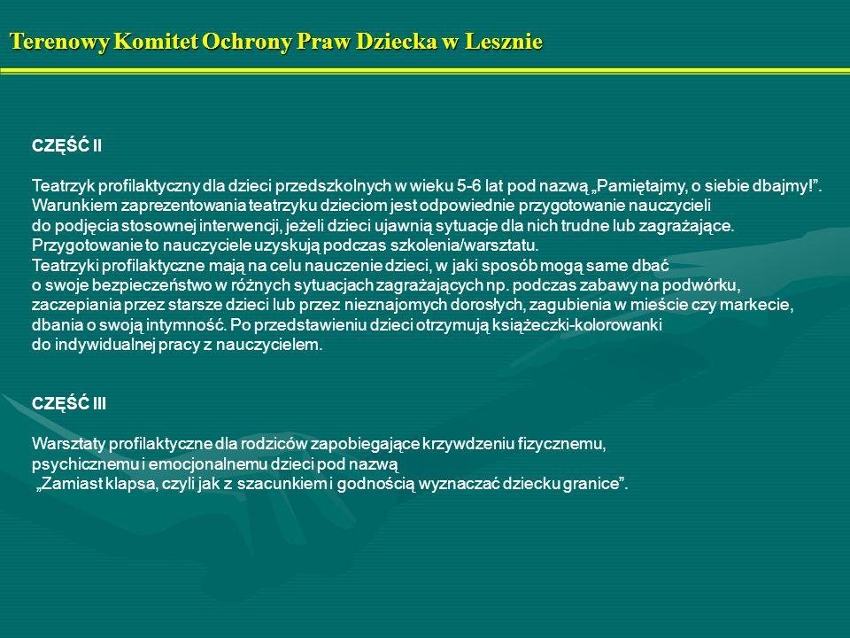 Terenowy Komitet Ochrony Praw Dziecka w Lesznie CZĘŚĆ II Teatrzyk profilaktyczny dla dzieci przedszkolnych w wieku 5-6 lat pod nazwą Pamiętajmy, o sie