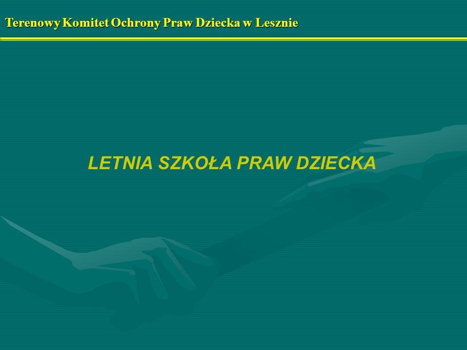 Terenowy Komitet Ochrony Praw Dziecka w Lesznie Głównym celem projektu jest edukacja dzieci w zakresie zdrowia psychicznego i fizycznego.