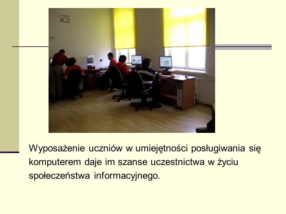 Wyposażenie uczniów w umiejętności posługiwania się komputerem daje im szanse uczestnictwa w życiu społeczeństwa informacyjnego.