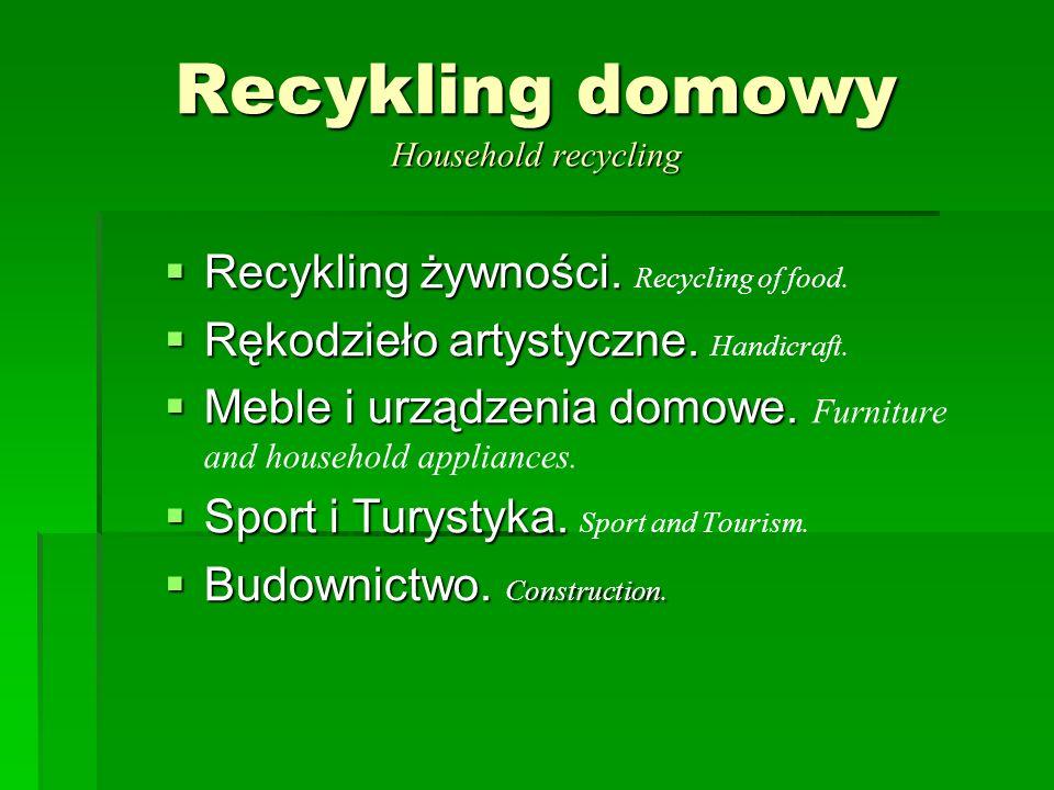 Recykling domowy Household recycling Recykling żywności. Recykling żywności. Recycling of food. Rękodzieło artystyczne. Rękodzieło artystyczne. Handic