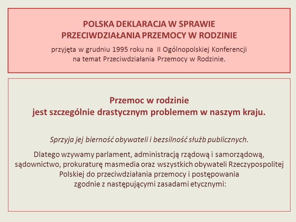 POLSKA DEKLARACJA W SPRAWIE PRZECIWDZIAŁANIA PRZEMOCY W RODZINIE przyjęta w grudniu 1995 roku na II Ogólnopolskiej Konferencji na temat Przeciwdziałan