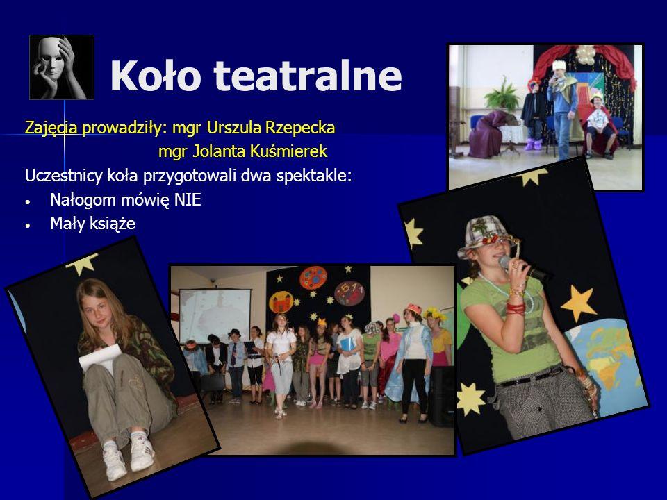Koło teatralne Zajęcia prowadziły: mgr Urszula Rzepecka mgr Jolanta Kuśmierek Uczestnicy koła przygotowali dwa spektakle: Nałogom mówię NIE Mały książ