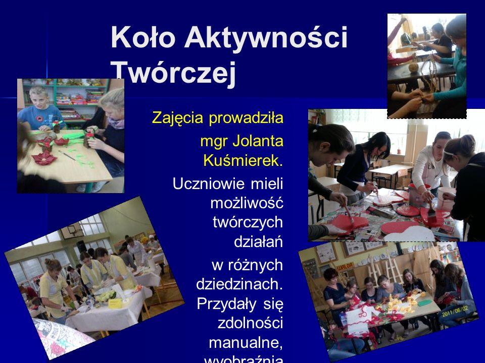 Koło Aktywności Twórczej Zajęcia prowadziła mgr Jolanta Kuśmierek. Uczniowie mieli możliwość twórczych działań w różnych dziedzinach. Przydały się zdo