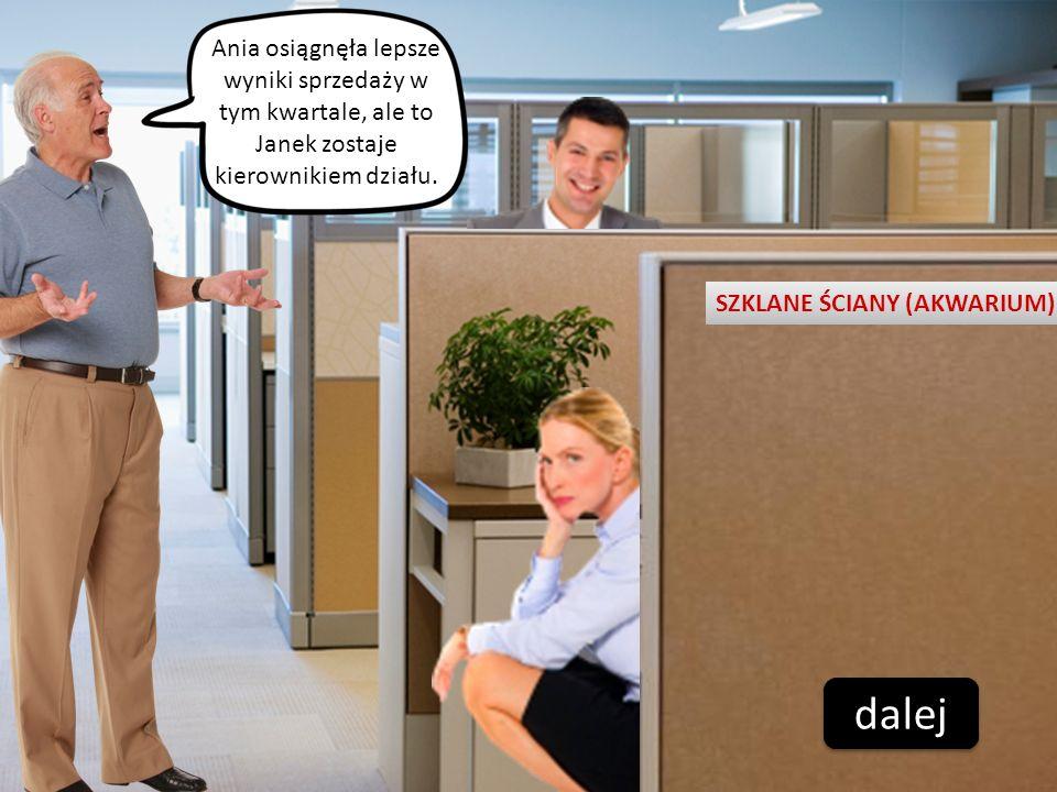 Ania osiągnęła lepsze wyniki sprzedaży w tym kwartale, ale to Janek zostaje kierownikiem działu. SZKLANE ŚCIANY (AKWARIUM) dalej