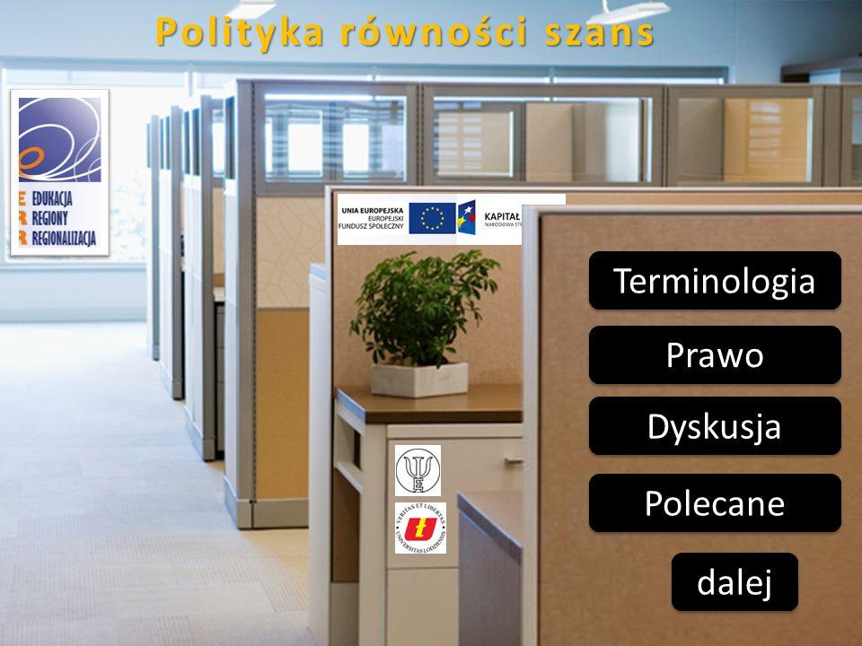 Terminologia Prawo Dyskusja Polityka równości szans Polecane dalej