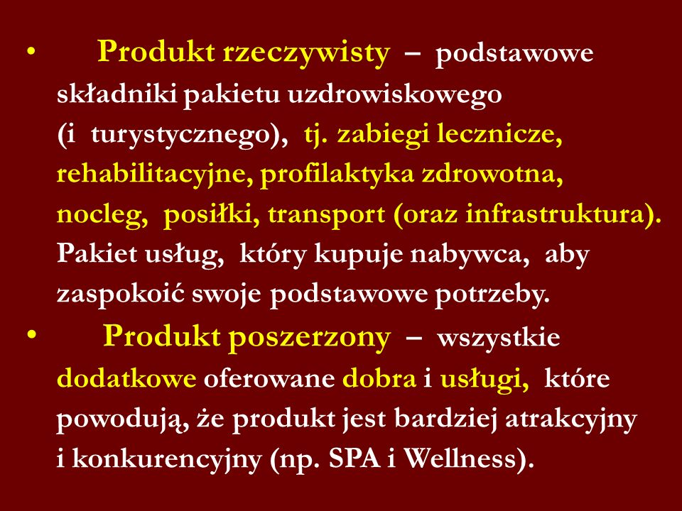 Produkt rzeczywisty – podstawowe składniki pakietu uzdrowiskowego (i turystycznego), tj. zabiegi lecznicze, rehabilitacyjne, profilaktyka zdrowotna, n