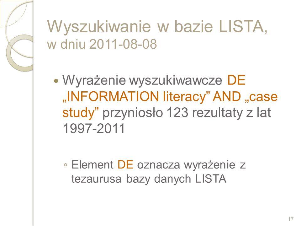 Wyszukiwanie w bazie LISTA, w dniu 2011-08-08 Wyrażenie wyszukiwawcze DEINFORMATION literacy AND case study przyniosło 123 rezultaty z lat 1997-2011 E