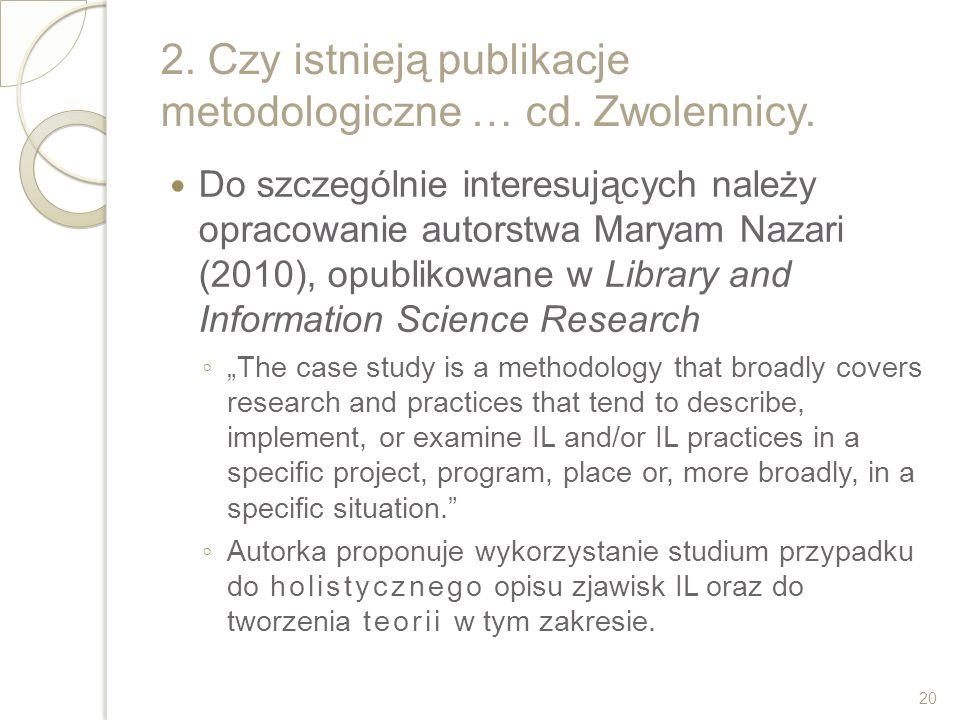 2. Czy istnieją publikacje metodologiczne … cd. Zwolennicy. Do szczególnie interesujących należy opracowanie autorstwa Maryam Nazari (2010), opublikow