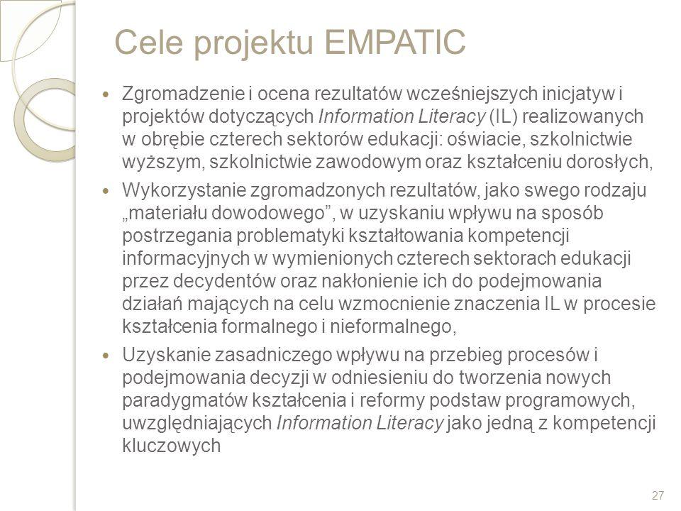 Cele projektu EMPATIC Zgromadzenie i ocena rezultatów wcześniejszych inicjatyw i projektów dotyczących Information Literacy (IL) realizowanych w obręb