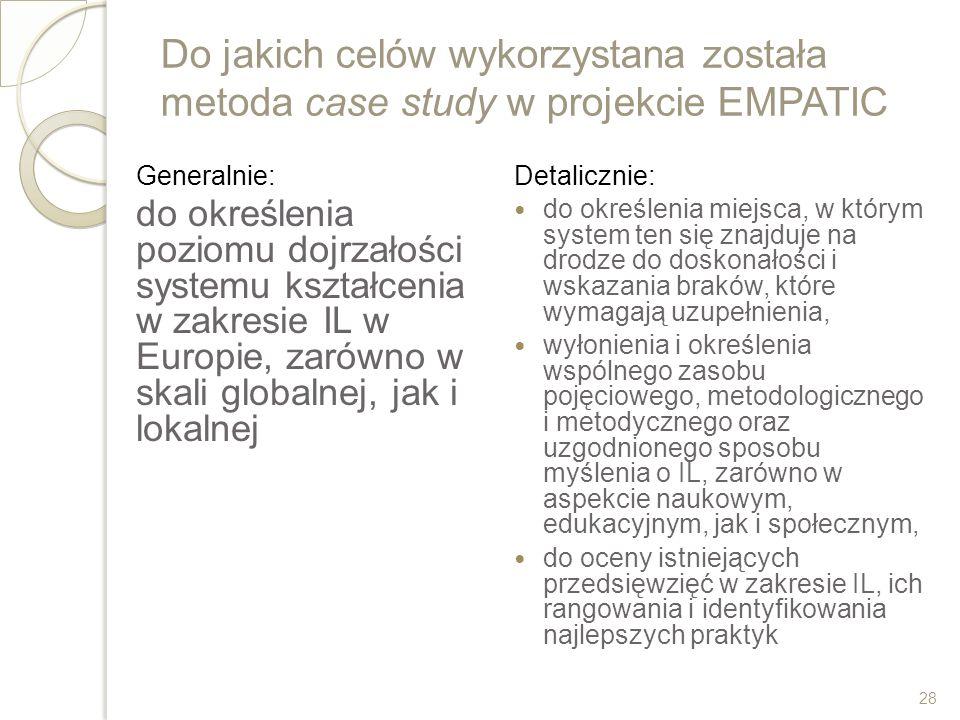 Do jakich celów wykorzystana została metoda case study w projekcie EMPATIC Generalnie: do określenia poziomu dojrzałości systemu kształcenia w zakresi