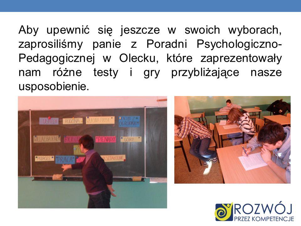 Aby upewnić się jeszcze w swoich wyborach, zaprosiliśmy panie z Poradni Psychologiczno- Pedagogicznej w Olecku, które zaprezentowały nam różne testy i