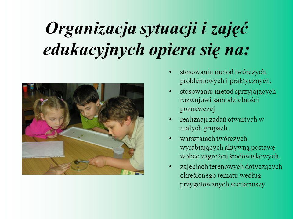 Organizacja sytuacji i zajęć edukacyjnych opiera się na: stosowaniu metod twórczych, problemowych i praktycznych, stosowaniu metod sprzyjających rozwo
