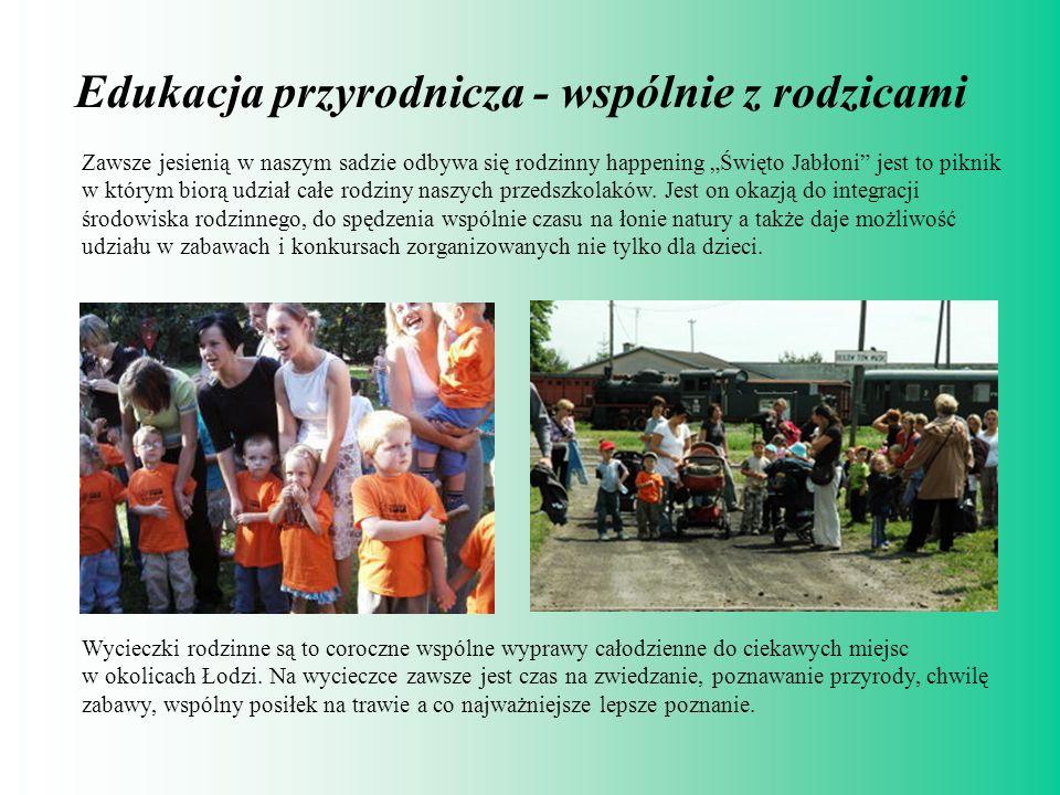 Edukacja przyrodnicza - wspólnie z rodzicami Wycieczki rodzinne są to coroczne wspólne wyprawy całodzienne do ciekawych miejsc w okolicach Łodzi. Na w