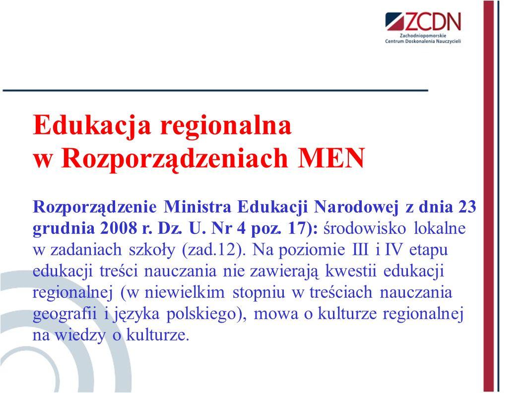 Edukacja regionalna w Rozporządzeniach MEN Rozporządzenie Ministra Edukacji Narodowej z dnia 23 grudnia 2008 r. Dz. U. Nr 4 poz. 17): środowisko lokal