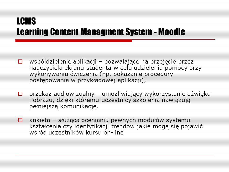 LCMS Learning Content Managment System - Moodle współdzielenie aplikacji – pozwalające na przejęcie przez nauczyciela ekranu studenta w celu udzielenia pomocy przy wykonywaniu ćwiczenia (np.