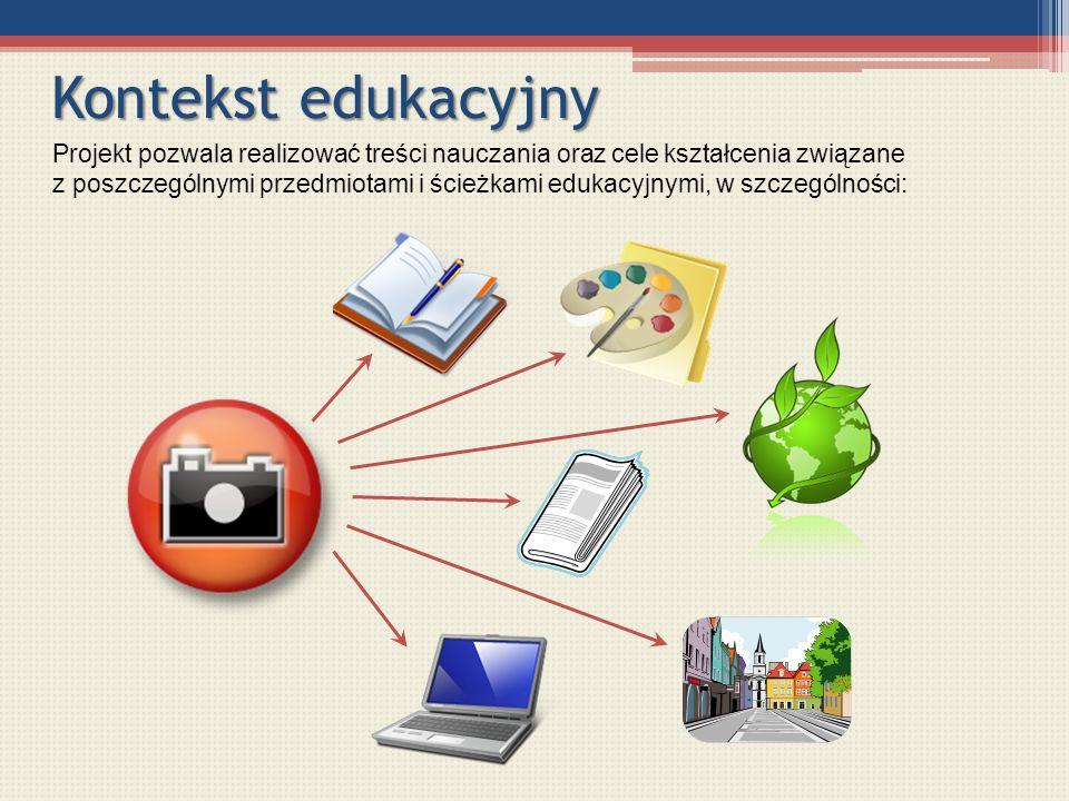 Kontekst edukacyjny Projekt pozwala realizować treści nauczania oraz cele kształcenia związane z poszczególnymi przedmiotami i ścieżkami edukacyjnymi,
