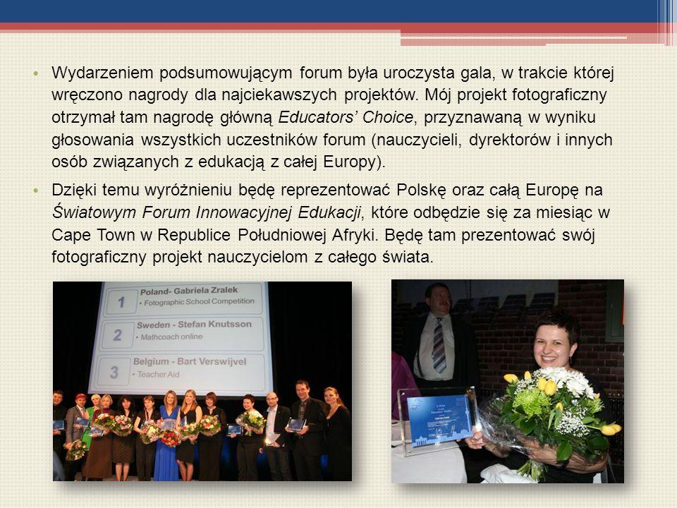 Wydarzeniem podsumowującym forum była uroczysta gala, w trakcie której wręczono nagrody dla najciekawszych projektów. Mój projekt fotograficzny otrzym