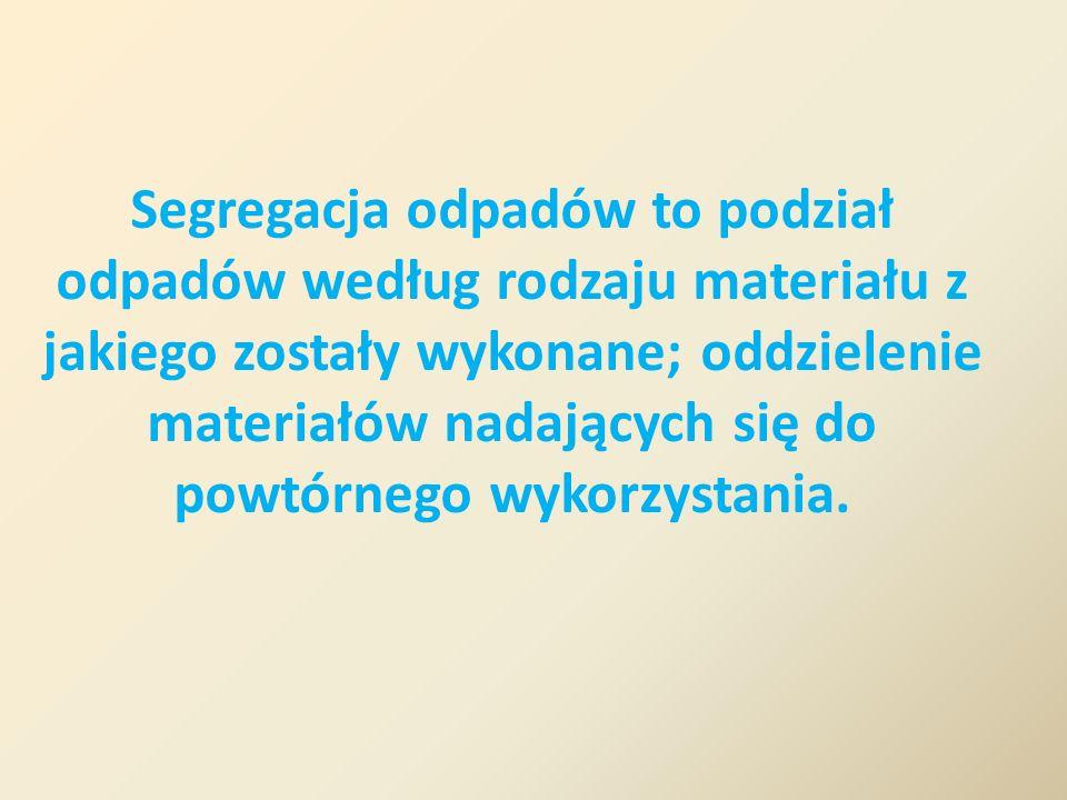 Segregacja odpadów to podział odpadów według rodzaju materiału z jakiego zostały wykonane; oddzielenie materiałów nadających się do powtórnego wykorzy