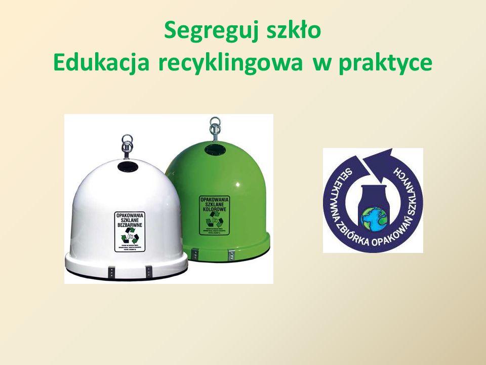 Huty szkła opakowaniowego wykorzystują zebrana stłuczkę - stosują ja jako surowiec - prowadza recykling zebranych opakowań szklanych.