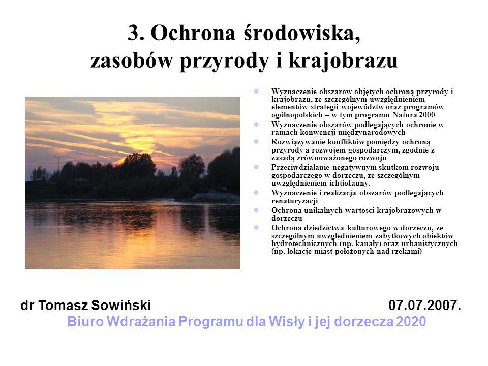 3. Ochrona środowiska, zasobów przyrody i krajobrazu Wyznaczenie obszarów objętych ochroną przyrody i krajobrazu, ze szczególnym uwzględnieniem elemen
