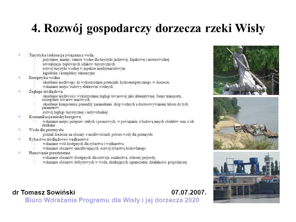 4. Rozwój gospodarczy dorzecza rzeki Wisły Turystyka i rekreacja związana z wodą przystanie, mariny, stanice wodne dla turystyki jachtowej, kajakowej