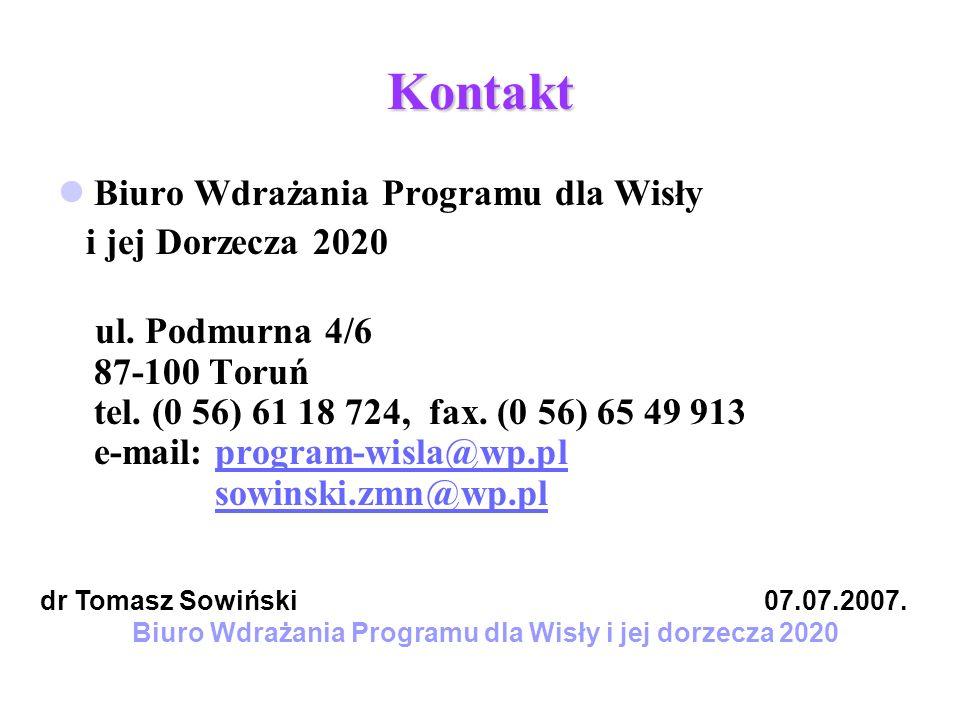 Kontakt Biuro Wdrażania Programu dla Wisły i jej Dorzecza 2020 ul. Podmurna 4/6 87-100 Toruń tel. (0 56) 61 18 724, fax. (0 56) 65 49 913 e-mail: prog