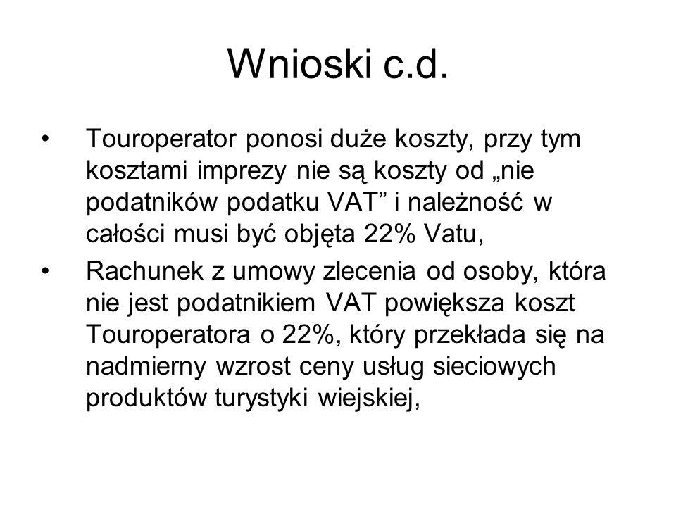 Wnioski c.d. Touroperator ponosi duże koszty, przy tym kosztami imprezy nie są koszty od nie podatników podatku VAT i należność w całości musi być obj