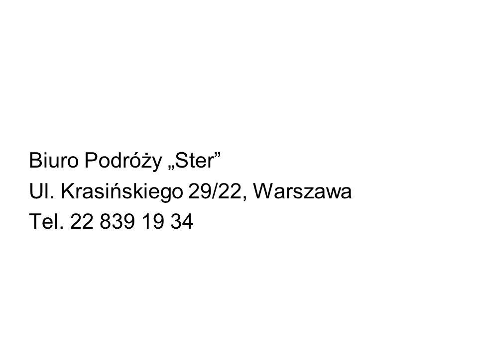 Biuro Podróży Ster Ul. Krasińskiego 29/22, Warszawa Tel. 22 839 19 34
