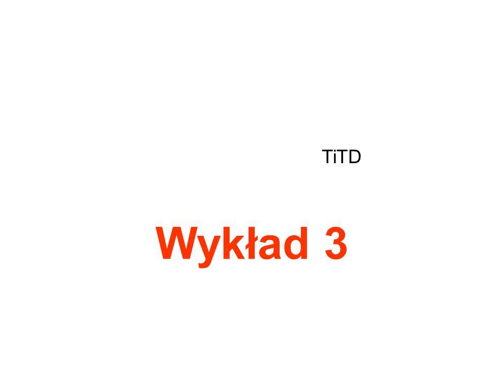 Wykład 3 TiTD