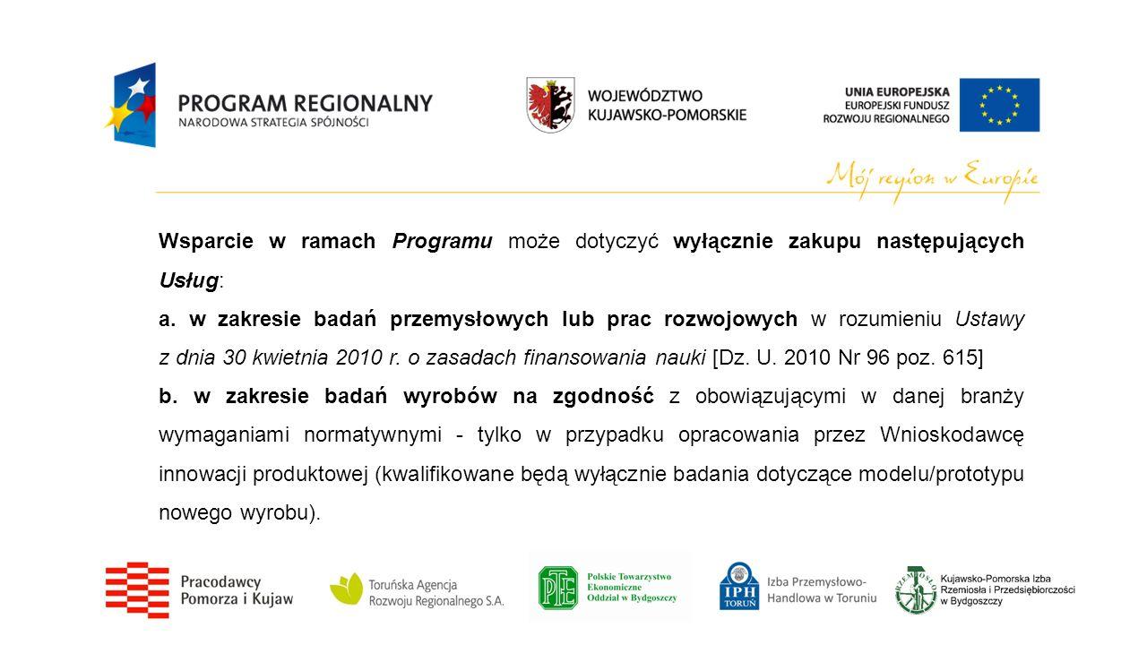 Wsparcie w ramach Programu może dotyczyć wyłącznie zakupu następujących Usług: a. w zakresie badań przemysłowych lub prac rozwojowych w rozumieniu Ust