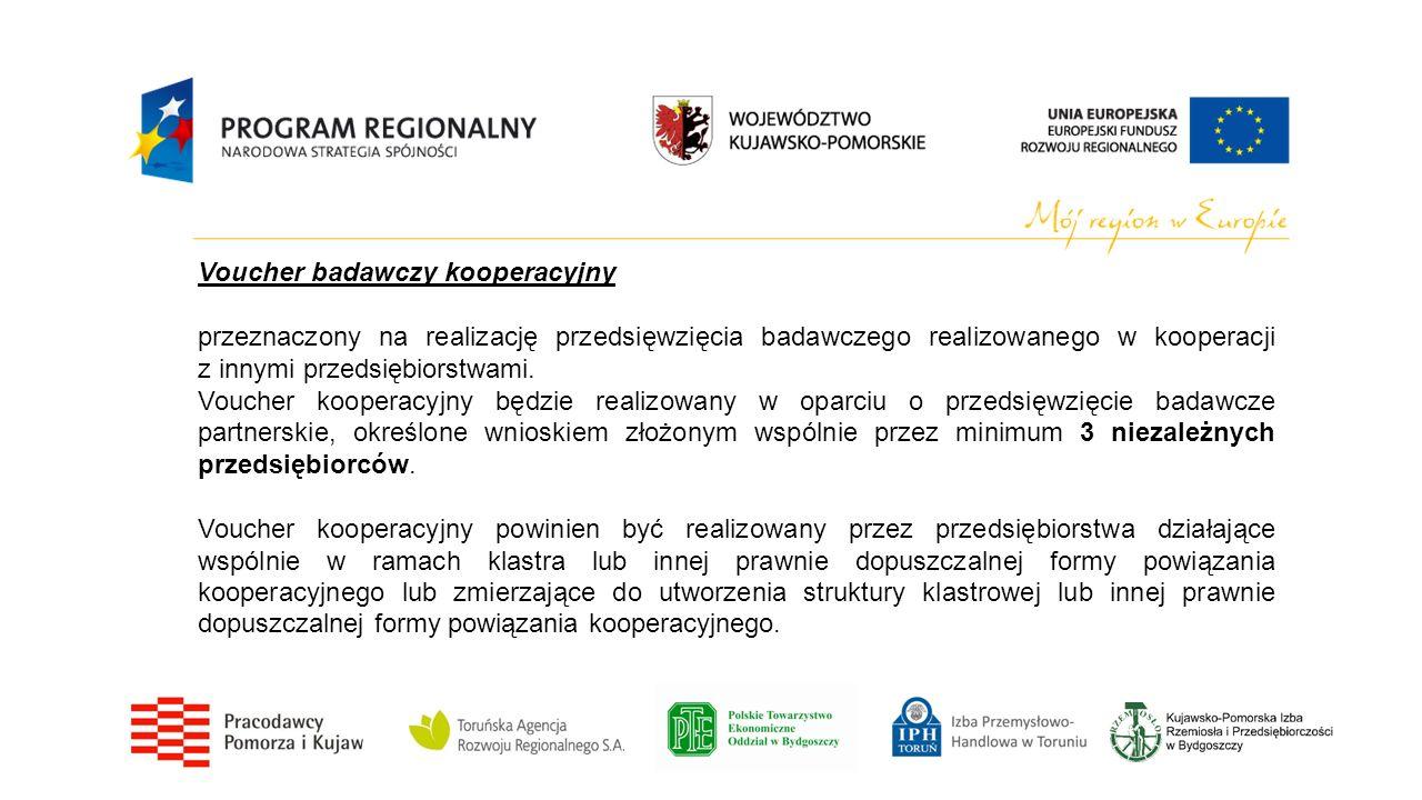 Voucher badawczy kooperacyjny przeznaczony na realizację przedsięwzięcia badawczego realizowanego w kooperacji z innymi przedsiębiorstwami.
