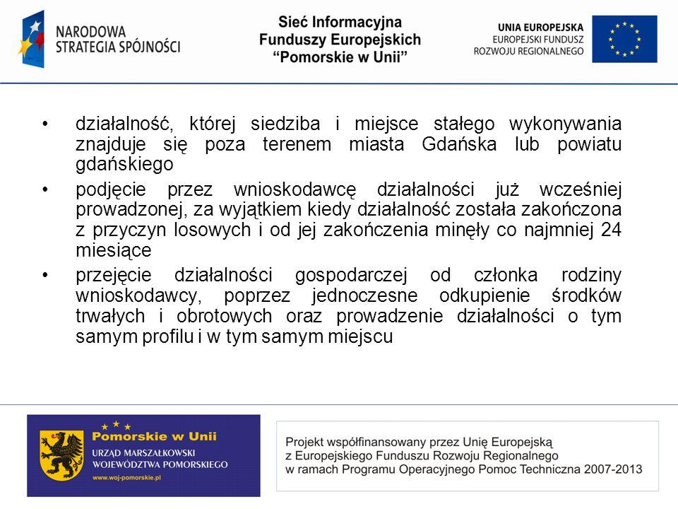 działalność, której siedziba i miejsce stałego wykonywania znajduje się poza terenem miasta Gdańska lub powiatu gdańskiego podjęcie przez wnioskodawcę
