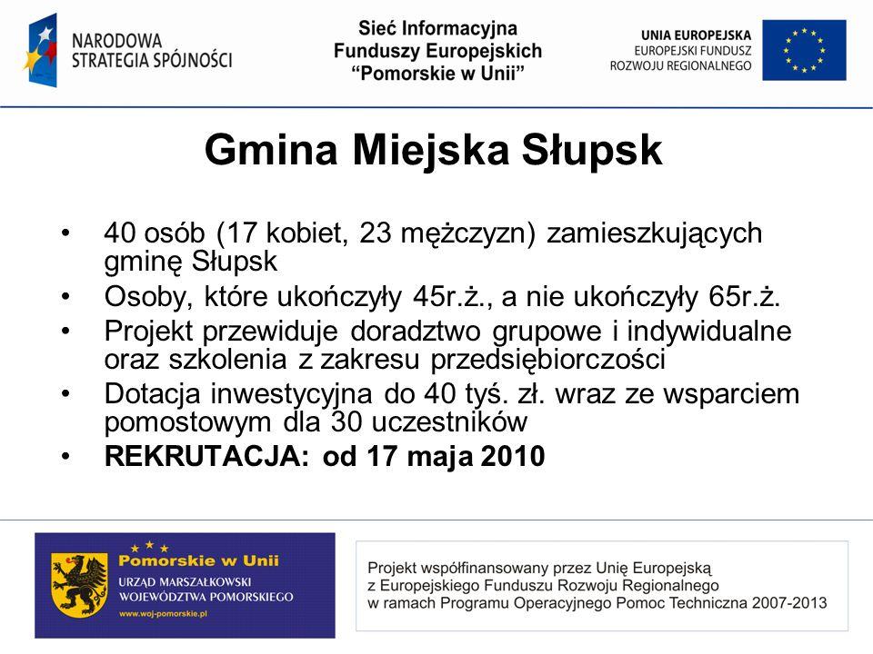 Gmina Miejska Słupsk 40 osób (17 kobiet, 23 mężczyzn) zamieszkujących gminę Słupsk Osoby, które ukończyły 45r.ż., a nie ukończyły 65r.ż. Projekt przew