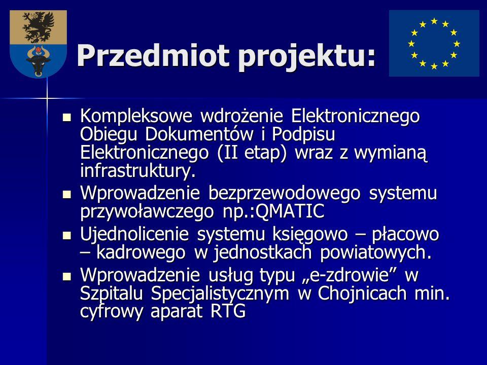 Przedmiot projektu: Kompleksowe wdrożenie Elektronicznego Obiegu Dokumentów i Podpisu Elektronicznego (II etap) wraz z wymianą infrastruktury. Komplek