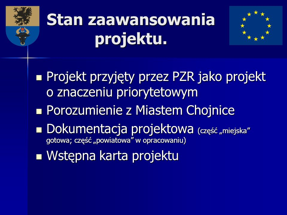 Stan zaawansowania projektu.Projekt przyjęty przez PZR jako projekt o znaczeniu priorytetowym.