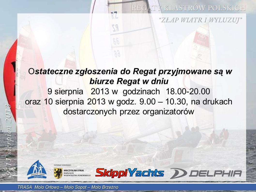 Ostateczne zgłoszenia do Regat przyjmowane są w biurze Regat w dniu 9 sierpnia 2013 w godzinach 18.00-20.00 oraz 10 sierpnia 2013 w godz.