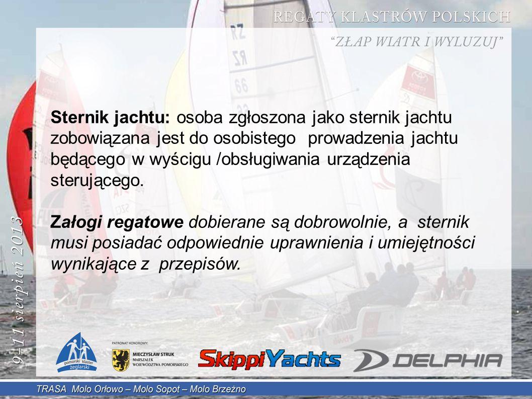 Sternik jachtu: osoba zgłoszona jako sternik jachtu zobowiązana jest do osobistego prowadzenia jachtu będącego w wyścigu /obsługiwania urządzenia sterującego.