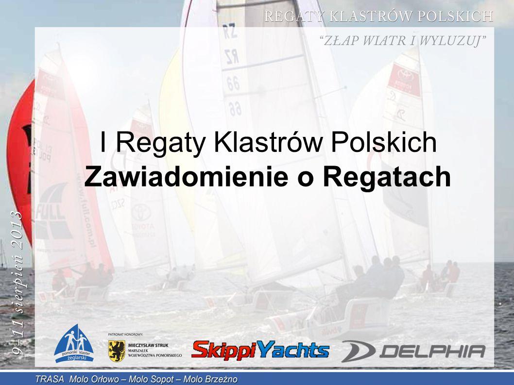 I Regaty Klastrów Polskich Zawiadomienie o Regatach