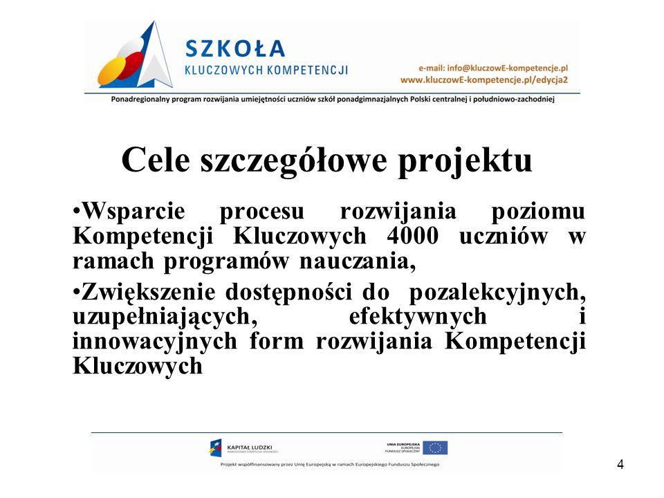 5 Projektem skierowany jest do Szkół z województw: dolnośląskiego, opolskiego, wielkopolskiego i warmińsko-mazurskiego.